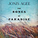 Bones of Paradise: A Novel | Jonis Agee