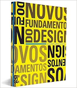 Novos Fundamentos Do Design: Ellen Lupton, Jennifer Cole