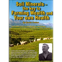 Soil Minerals - The Key to Farming Wealth and Your Own Health