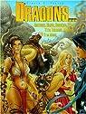Dragons... Amazones, géants, sorcières, lamas, yétis, barbares, mouches et la mort ! par Di Felice