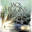 A Darker Place: Sean Dillon Series, Book 16 Hörbuch von Jack Higgins Gesprochen von: Jonathan Oliver