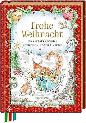 Frohe Weihnacht: Hausbuch der schönsten Geschichten, Lieder und ...