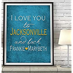"""I Love You to Jacksonville and Back"" Florida ART PRINT, Customized & Personalized UNFRAMED, Wedding gift, Valentines day gift, Christmas gift, Father's day gift, All Sizes"