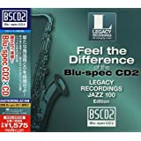 聴き比べ体感! Blu-spec CD2×CD Legacy Recordings Jazz編