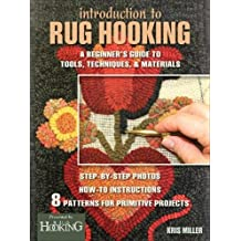 Introduction to Rug Hooking: A Beginner's Guide to Tools, Techniques and Materials