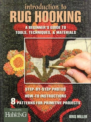 (Introduction to Rug Hooking: A Beginner's Guide to Tools, Techniques, and Materials)