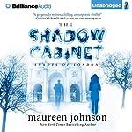 The Shadow Cabinet: Shades of London, Book 3 | Maureen Johnson