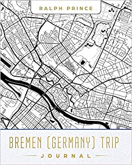 Bremen (Germany) Trip Journal: Lined Bremen (Germany) Vacation ...