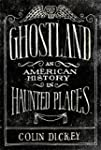 Ghostland: An American History in Hau...
