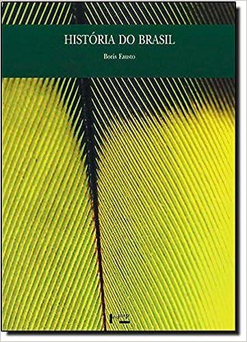Historia do Brasil (Em Portugues do Brasil): Boris Fausto: 9788531413520: Amazon.com: Books