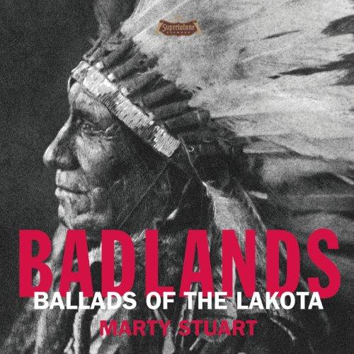 Badlands - Ballads Of The Lakota