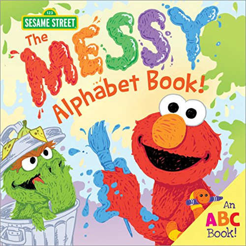 The Messy Alphabet Book!: An ABC Book! (Sesame Street Scribbles)