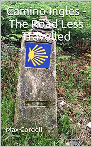 Camino Ingles - The Road Less...