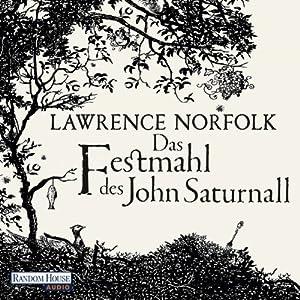 Das Festmahl des John Saturnall Hörbuch