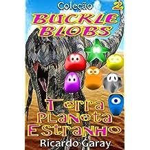 Terra planeta Estranho (Buckle Blobs)
