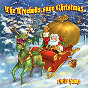 The Treebobs Save Christmas Audiobook