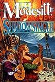 Shadowsinger (Spellsong Cycle)