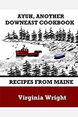 Ayuh, Another Downeast Cookbook: Recipes From Maine Paperback