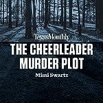 The Cheerleader Murder Plot | Mimi Swartz