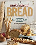baking 100 everyday recipes - Make Ahead Bread: 100 Recipes for Melt-in-Your-Mouth Fresh Bread Every Day