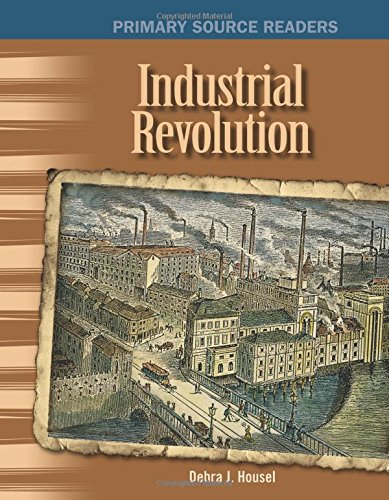 Industrial Revolution: The 20th Century (Primary Source Readers)