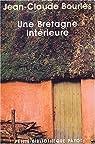 Une Bretagne intérieure par Bourlès