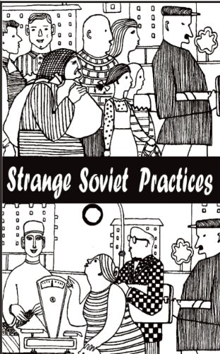 Strange Soviet Practices (New Russian Writing)