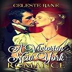 A Victorian New York Romance   Celeste Rane