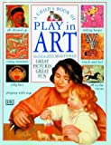 A Child's Book of Play in Art, Lucy Micklethwait, 0789410036
