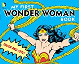 img - for My First Wonder Woman Book: Touch and Feel (DC Super Heroes) book / textbook / text book