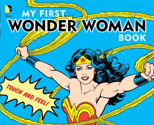 Price comparison product image My First Wonder Woman Book: Touch and Feel (DC Super Heroes)