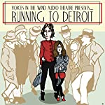 Running to Detroit | Dave Carley, Voices in the Wind Audio Theatre