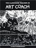 img - for The Classroom Teacher as Art Coach book / textbook / text book