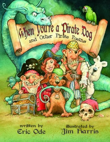 When You're a Pirate Dog and Other Pirate Poems PDF