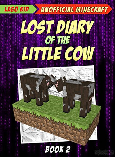 Minecraft: Lost Diary Of The Little Cow (Book - Minecraft Arena