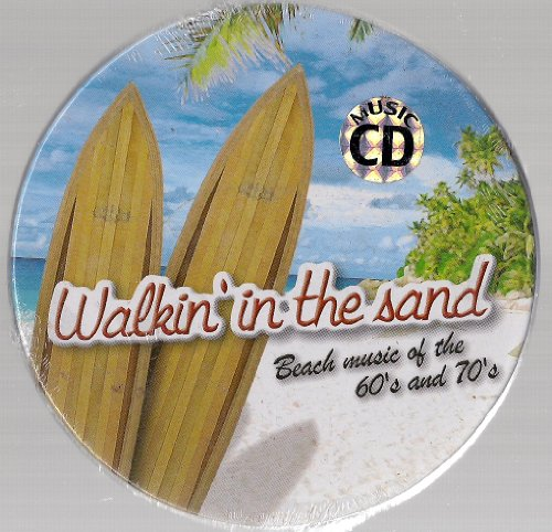 Price comparison product image Walkin' In The Sand: Beach Music of the 60's and 70's