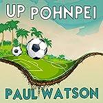 Up Pohnpei   Paul Watson