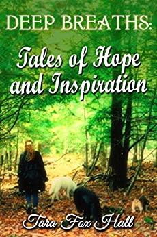 Deep Breaths: Tales of Hope and Inspiration by [Hall, Tara Fox]