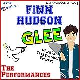 Music Inspired From: Finn Hudson's Performances in Glee