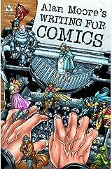Alan Moore Writing For Comics Volume 1 Paperback