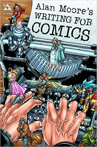 Alan Moores Writing For Comics Volume 1 Amazoncouk Moore Jacen Burrows 8601420319967 Books