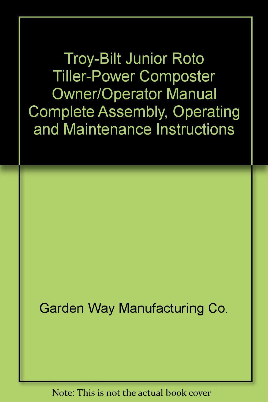 Troy-Bilt Junior Roto Tiller-Power Composter Owner/Operator ...
