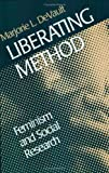 img - for Liberating Method: Feminism and Social Research (Queer Politics, Queer Theories) by Marjorie Devault (1999-06-22) book / textbook / text book