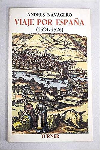 Viaje por España (Ediciones Turner): Amazon.es: Navagero, Andrés ...