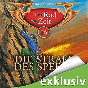 Die Straße des Speers (Das Rad der Zeit 06) Audiobook