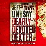 Dearly Devoted Dexter: Dexter Book 2 | Jeff Lindsay
