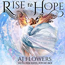 Rise to Hope: Celestial Downfall, Book 2 Audiobook by A. J. Flowers Narrated by Alyssa Jewell