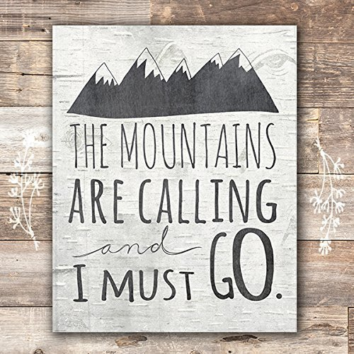 Cabin Wall Art - The Mountains Are Calling and I Must Go Art Print - Unframed - 8x10