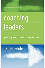 Coaching Leaders: Guiding People Who Guide Others Hardcover