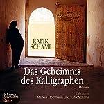 Das Geheimnis des Kalligraphen | Rafik Schami